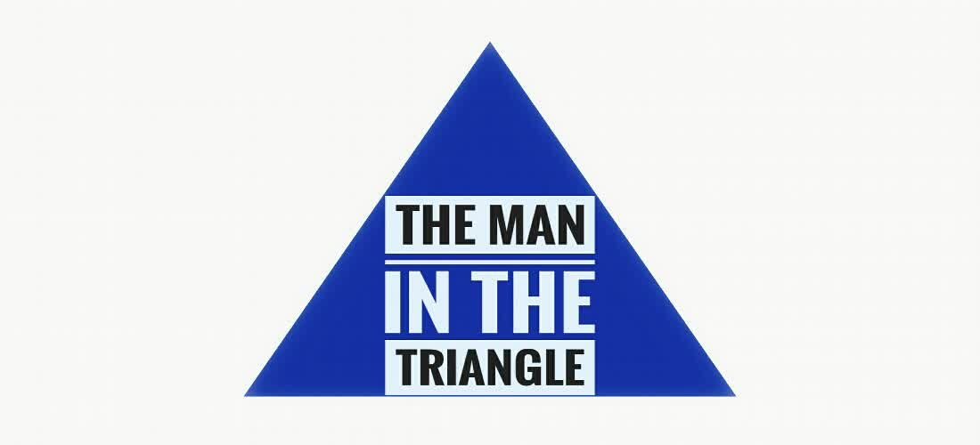 The man in the triangle